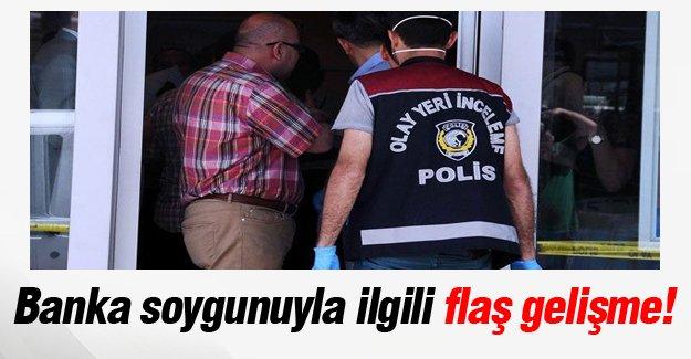 İstanbul'daki banka soygunuyla ilgili flaş gelişme