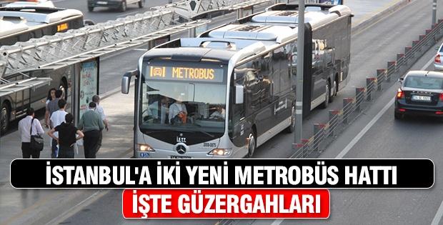 İstanbul'a iki yeni metrobüs hattı geliyor