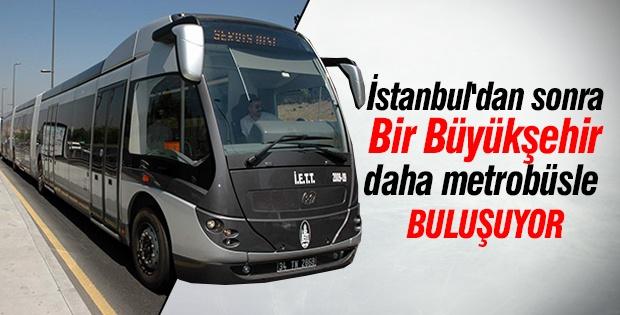 İstanbul'dan sonra Bir Büyükşehir daha metrobüsle  buluşuyor