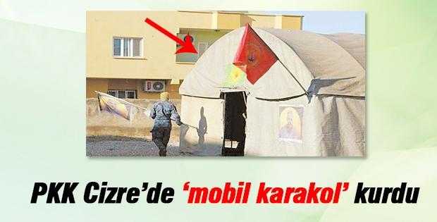 İşte PKK'nın Cizre'de kurduğu mobil karakol!
