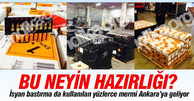 'İsyan bastırmak' için kullanılan mermiler Ankara'ya geliyor!