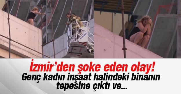 İzmir'den şoke eden olay! Genç kadın inşaat halindeki binanın  tepesine çıktı ve...