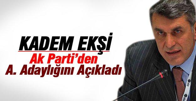 Kadem Ekşi Ak Parti Milletvekili Aday Adayı
