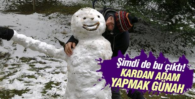 Kardan adam yapmanın günah olduğu öne sürüldü!