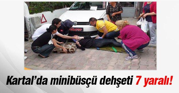 Kartal'da minibüsçü dehşeti 7 yaralı!
