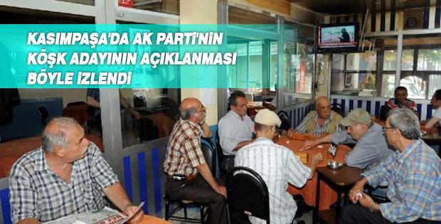 Kasımpaşa'da Ak Parti'nin Köşk Adayının Açıklanması Böyle İzlendi