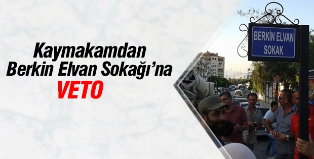 Kaymakamdan 'Berkin Elvan Sokağı'na veto