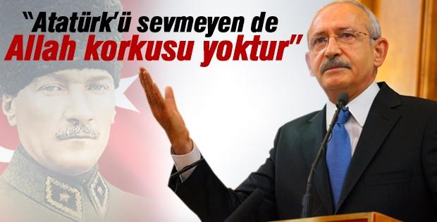 Kılıçdaroğlu: Atatürk'ü sevmeyenlerde Allah korkusu yoktur