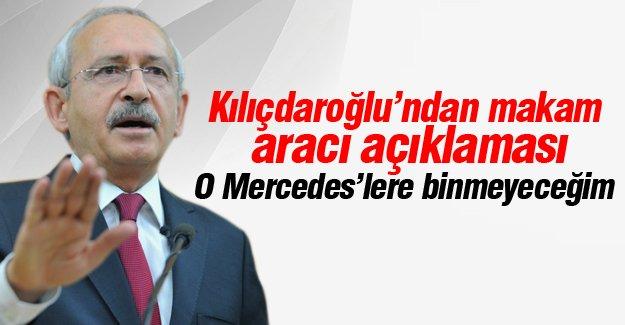 Kılıçdaroğlu: O Mercedes'lere binmeyeceğim