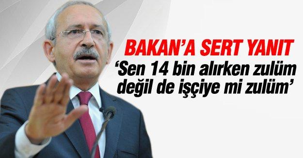 Kılıçdaroğlu: Sen 14 bin alırken zulüm değil de işçiye mi zulüm?