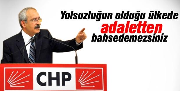 Kılıçdaroğlu: Yolsuzluğun olduğu ülkede adaletten bahsedemezsiniz
