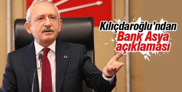 Kılıçdaroğlu'ndan Bank Asya açıklaması