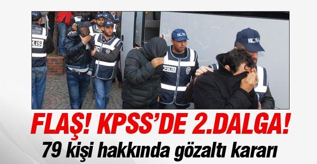 KPSS soruşturmasında 79 kişi hakkında gözaltı kararı!