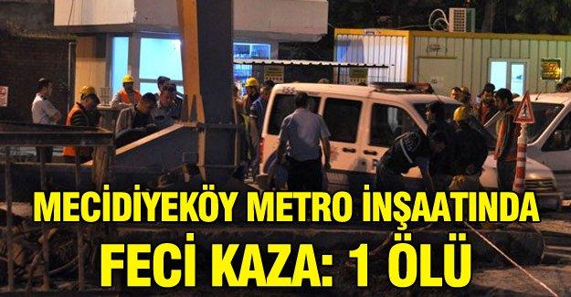 Mecidiyeköy metro inşaatında feci kaza!