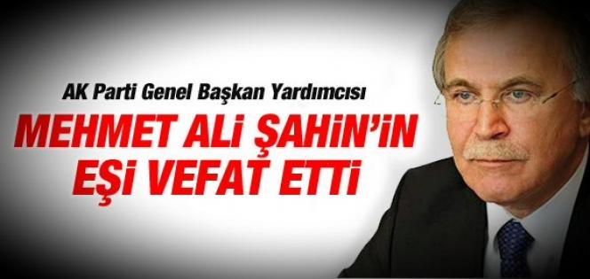 Mehmet Ali Şahin'in Eşi Vefat Etti