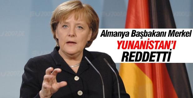 Merkel, Yunanistan'ı reddetti
