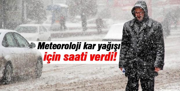 Meteoroloji kar yağışı için saati verdi!