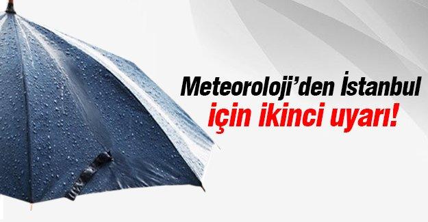 Meteorolojiden İstanbul için ikinci uyarı!