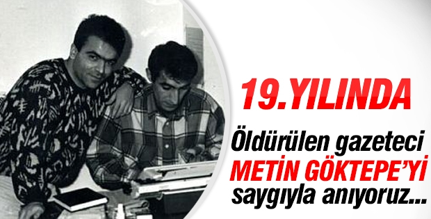 Metin Göktepe: Ben gazeteciyim!