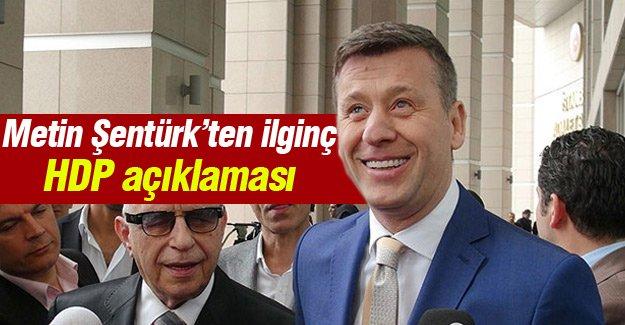 Metin Şentürk'ten ilginç HDP açıklaması