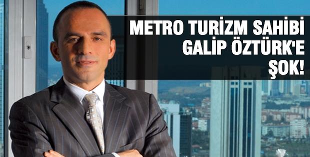Metro Turizm Sahibi Galip Öztürk'e Şok!