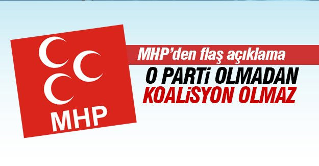MHP: O parti olmadan koalisyon olmaz