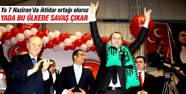 MHP'li Sancaklı: Ya iktidar ortağı oluruz yada savaş çıkar