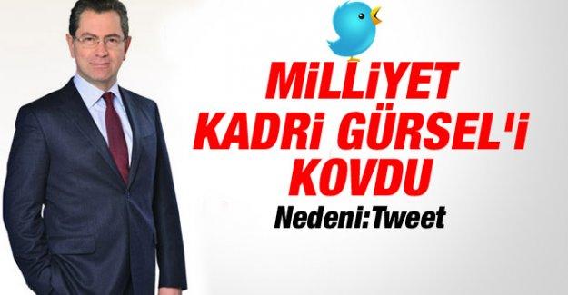 Milliyet Kadri Gürsel'i Kovdu!