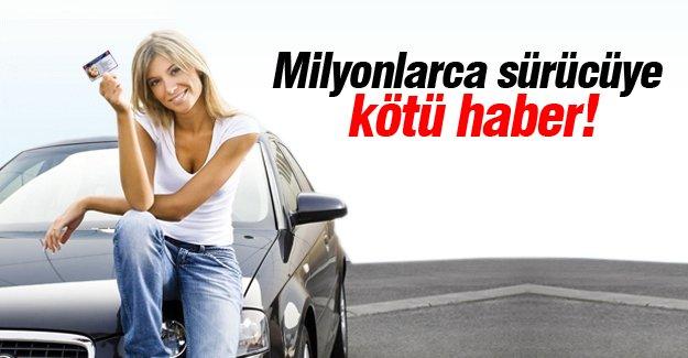 Milyonlarca sürücüye kötü haber!