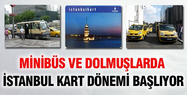 Minibüs ve dolmuşlarda İstanbul kart uygulaması başlıyor