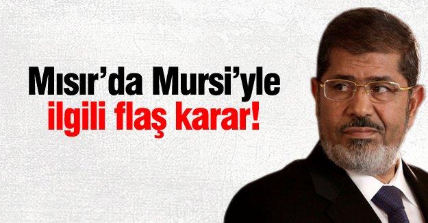 Mısır'da Mursi'yle ilgili flaş karar!