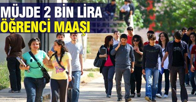 Müjde! 2 bin lira öğrenci maaşı