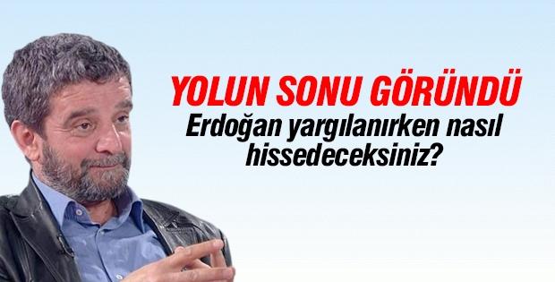 Mümtazer Türköne: Erdoğan yargılanırken nasıl hissedeceksiniz?
