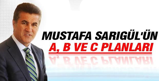 Mustafa Sarıgül'ün A, B ve C planları