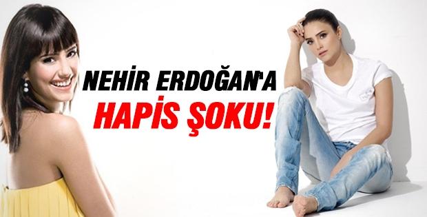 Nehir Erdoğan'a Hapis Şoku!
