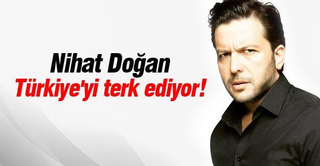 Nihat Doğan Türkiye'yi terk ediyor!
