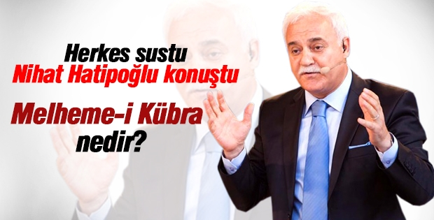 Nihat Hatipoğlu Melheme-i Kübra'yı anlattı