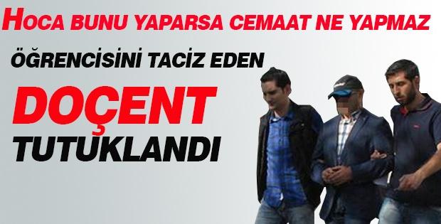 Öğrencisini taciz eden doçent tutuklandı