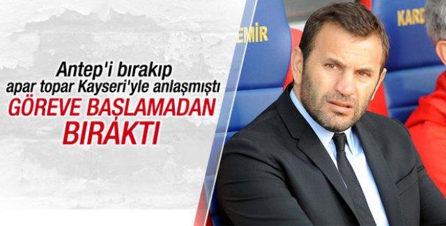 Okan Buruk Kayserispor'da göreve başlamadan istifa etti