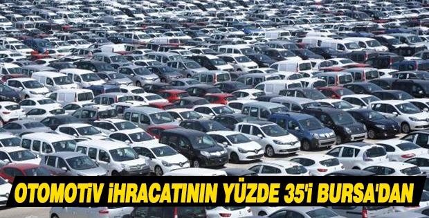 OTOMOTİV İHRACATININ YÜZDE 35'İ BURSA'DAN