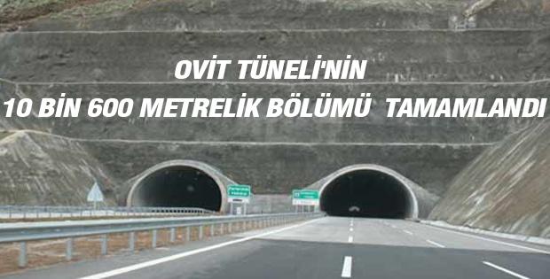 Ovit Tüneli'nin 10 bin 600 metrelik bölümü  tamamlandı