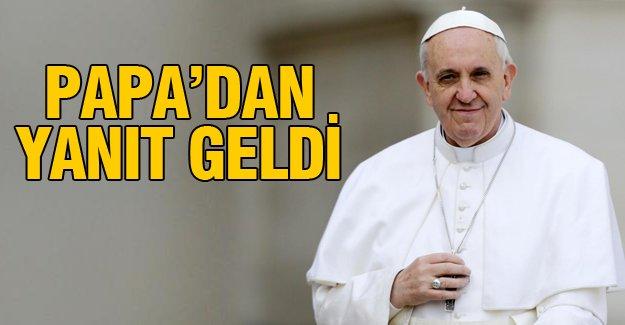 Papa'dan yanıt geldi!