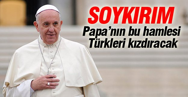 Papa dua kitapçığında 'soykırım' dedi