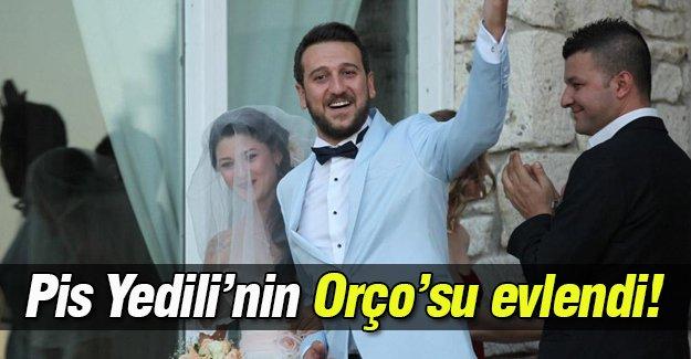 Pis Yedili'nin Orço'su evlendi!