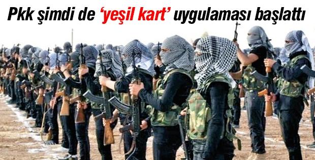 PKK şimdi de 'yeşil kart' uygulamasına geçti!