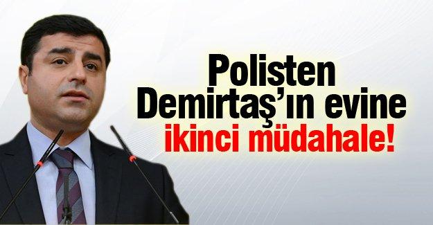 Polisten Demirtaş'ın evine ikinci müdahale!