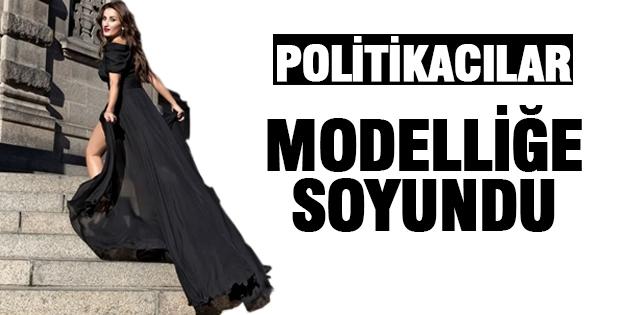 Politikacılar Modelliğe Soyundu