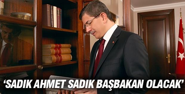 'Sadık Ahmet, sadık Başbakan olacak'