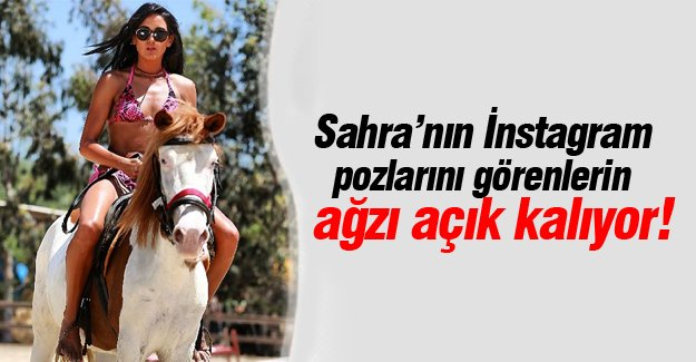 Sahra'nın İnstagram pozlarını görenlerin ağzı açık kalıyor!