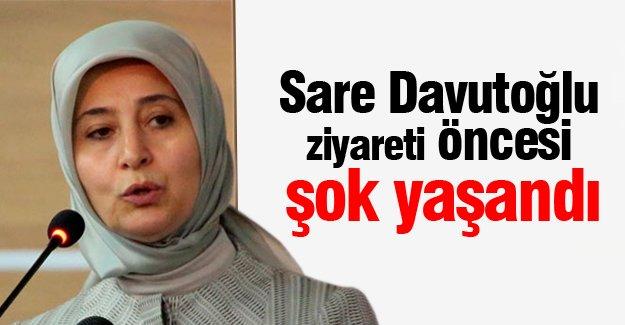 Sare Davutoğlu ziyareti öncesi şok!